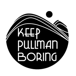 Keep Pullman Boring Wornlocally